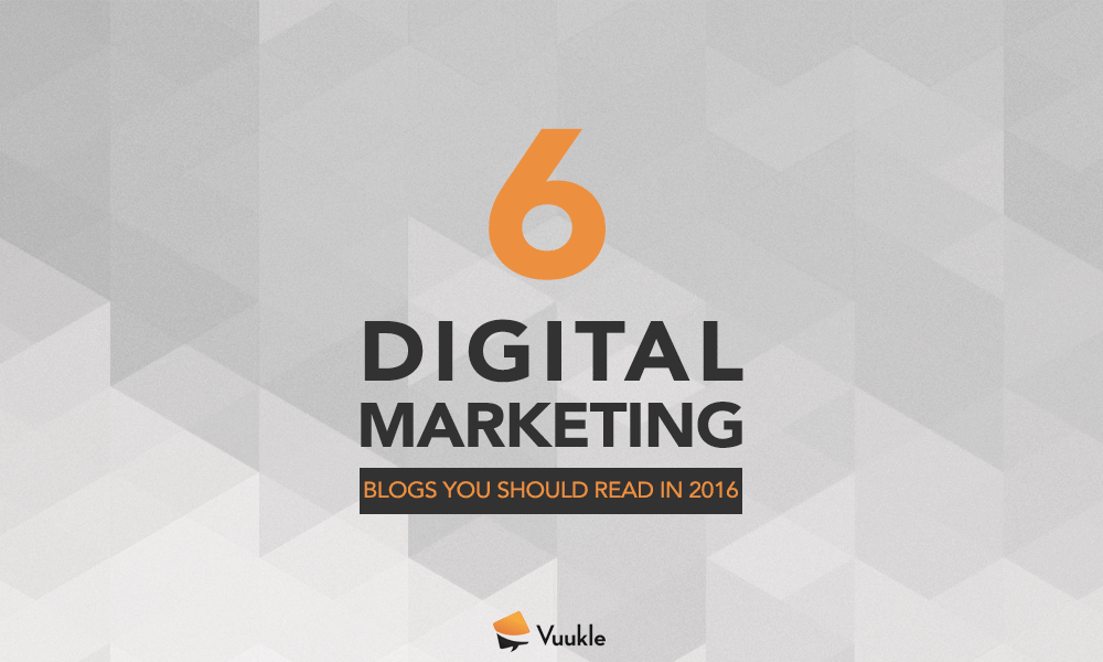 6 Digital Marketing Blogs You Should Read in 2016