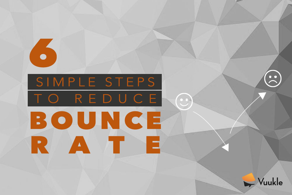6 Simple Tips to Reduce Bounce Rate