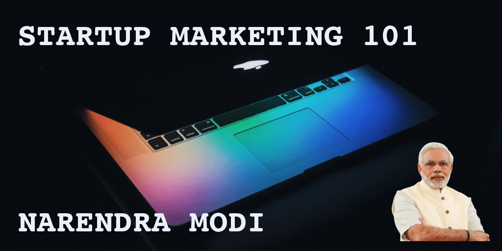 Startup Marketing Narendra Modi