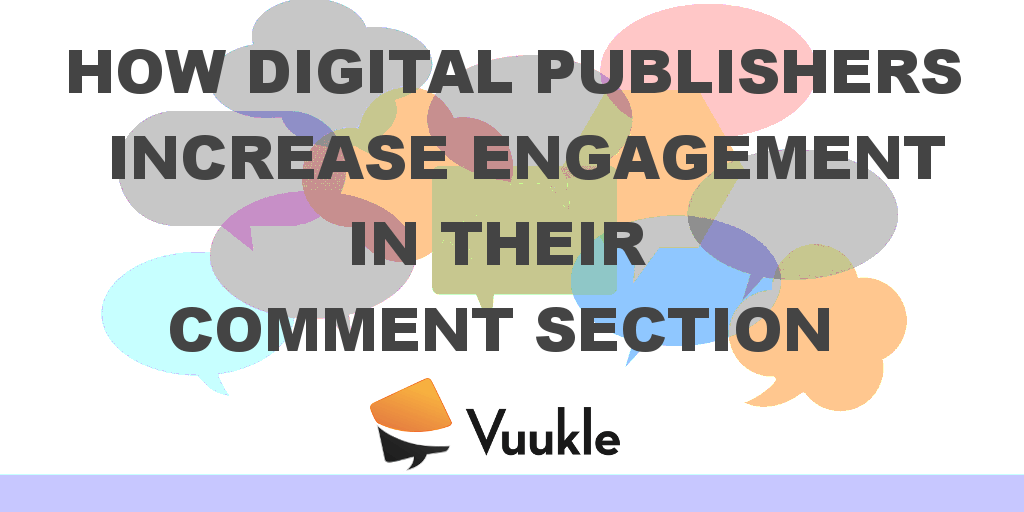 Digital Publishers Comment Section User Engagement